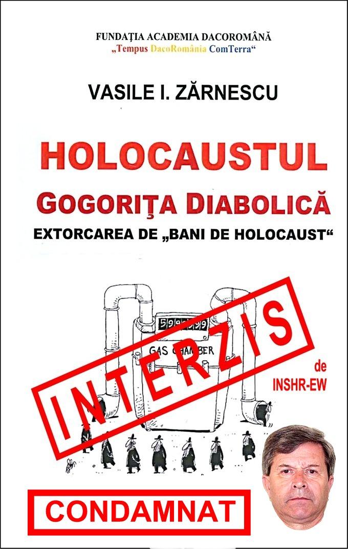 Vasile Zarnescu-Holocaustul-Gogorita_diabolica-carte interzisa Zarnescu-condamnat