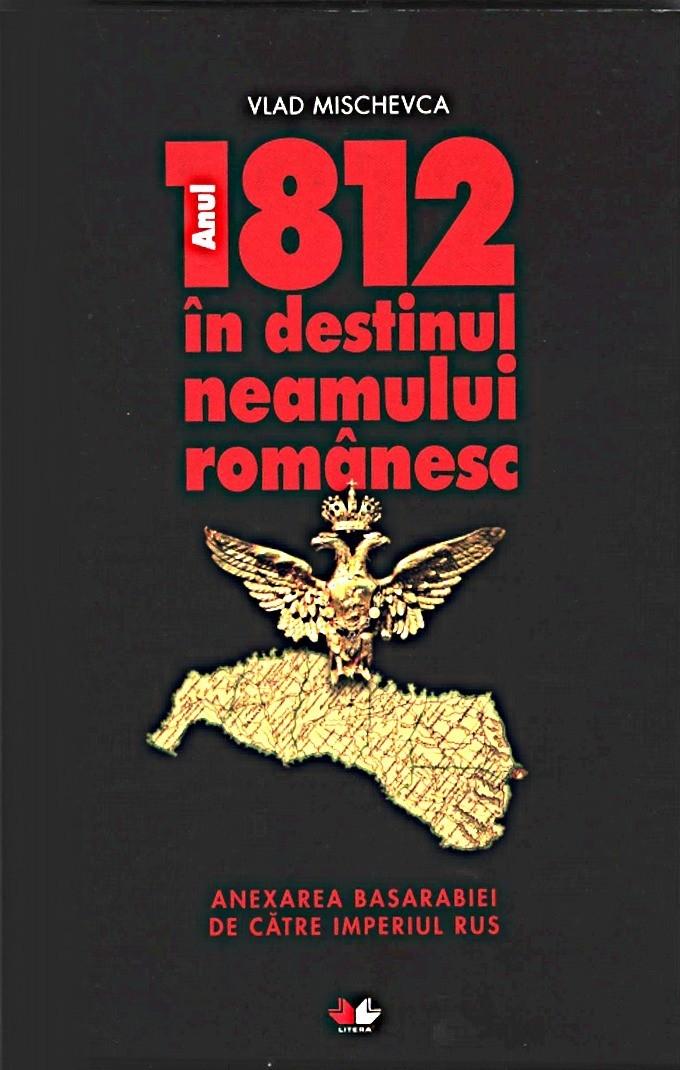 Vlad Mischevca-1812 in destinul neamului romanesc