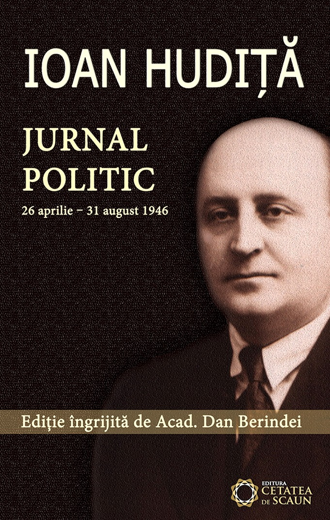 Ioan Hudiţă - Jurnal politic vol.XVII