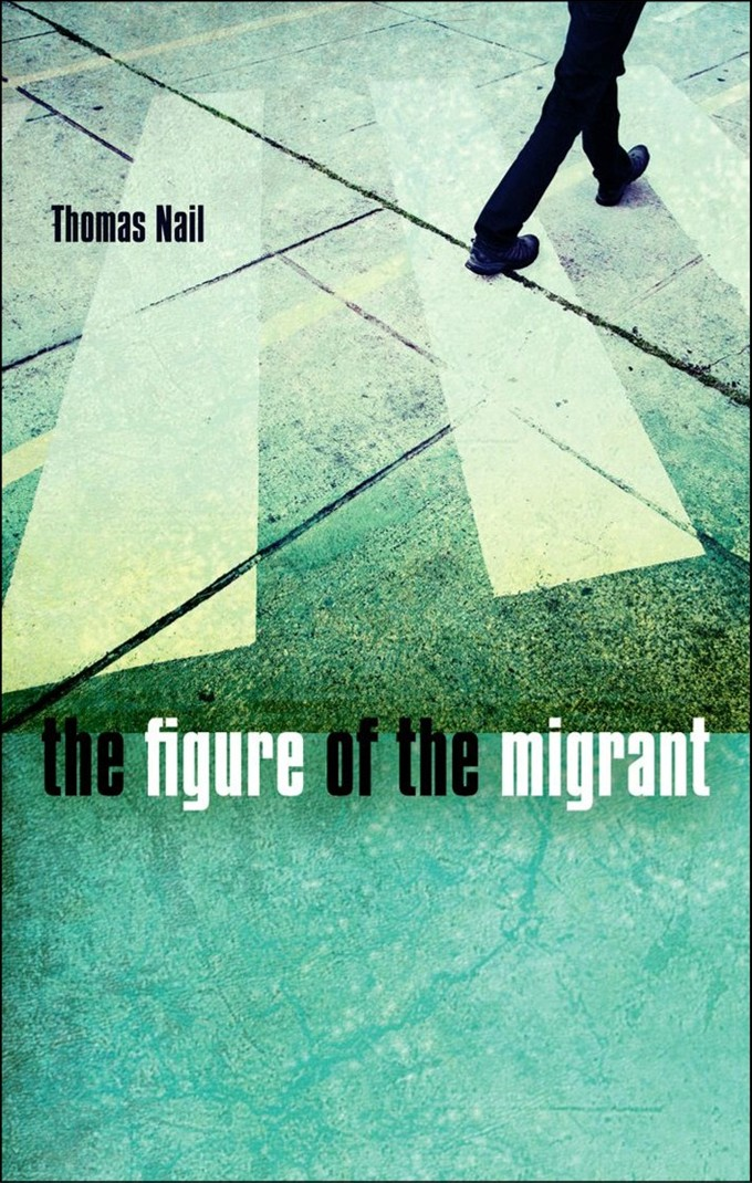 The figure of the migrant - Thomas Nail