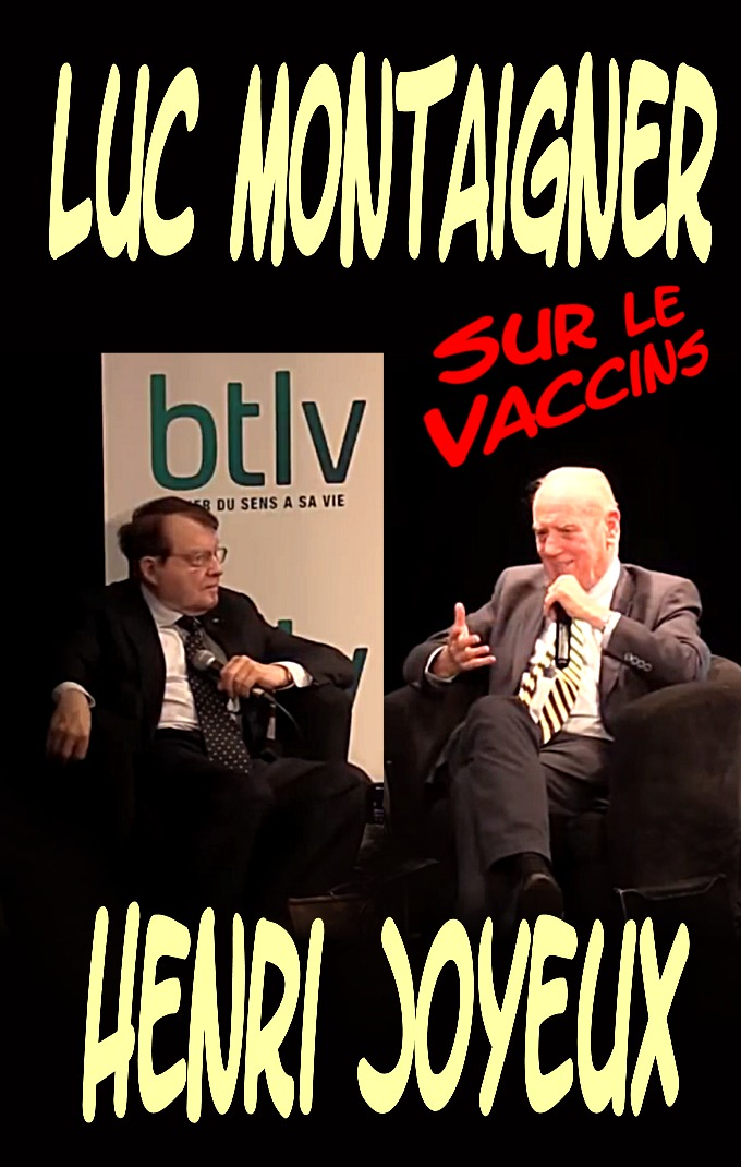 Luc Montaigner & Henri Joyeux sur le vaccins